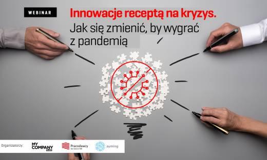 """Webinar """"Innowacje receptą na kryzys. Jak się zmienić, by wygrać z pandemią"""""""
