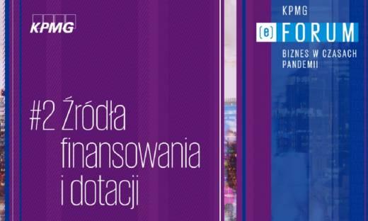 KPMG (e)Forum | Biznes w czasach pandemii. #2 Źródła finansowania i dotacji