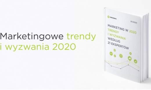 21 ekspertów o marketingowych trendach i wyzwaniach na 2020 rok