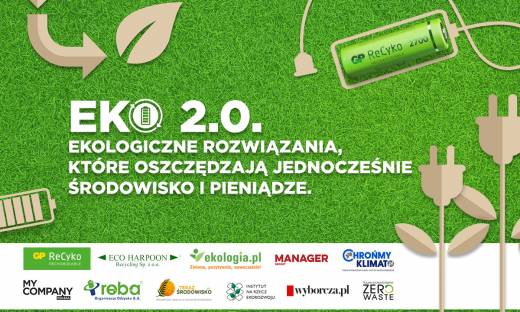 EKO 2.0. Ekologiczne rozwiązania, które oszczędzają jednocześnie środowisko i pieniądze