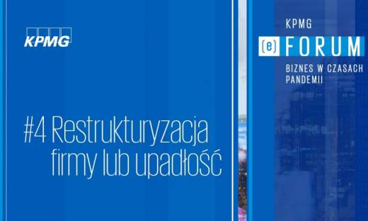 KPMG (e)Forum | Biznes w czasach pandemii. #4 Restrukturyzacja firmy lub upadłość