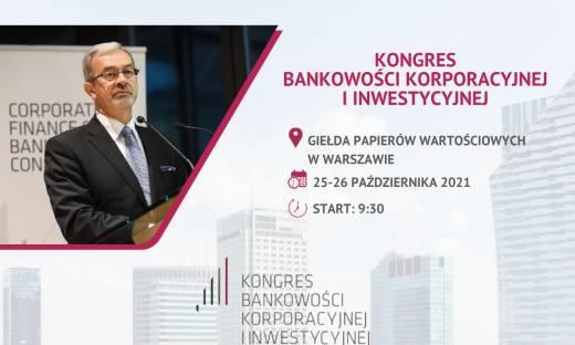 Kongres Bankowości Korporacyjnej i Inwestycyjnej 2021