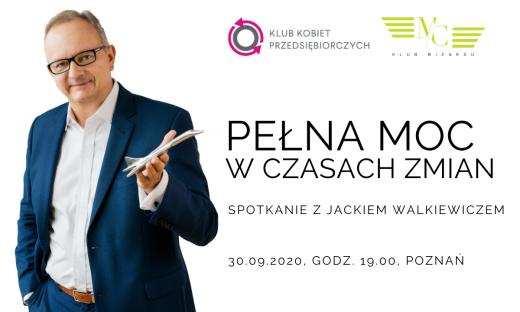 Spotkanie z autorem bestsellerowego tytułu Pełna MOC możliwości, Jackiem Walkiewiczem