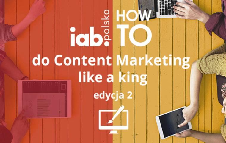 IAB HowTo: Do Content Marketing Like a King 2