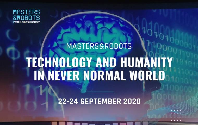 Masters&Robots. 'Technology&Humanity in never normal world'