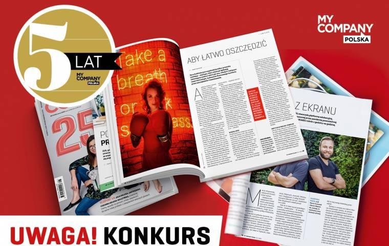 Zostań bohaterem My Company Polska! Specjalny konkurs na 5-lecie miesięcznika