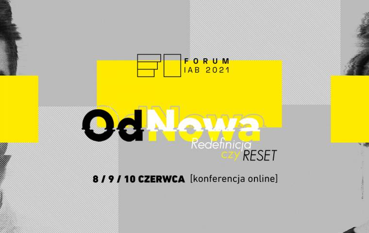 Forum IAB 2021: OdNowa. Redefinicja czy reset?