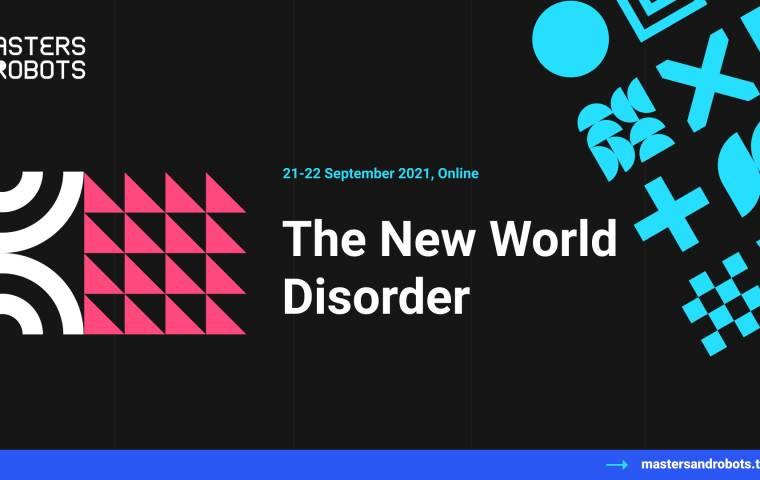 """Technologia w nowym świecie. 5. edycja konferencji Masters&Robots """"The New World Disorder"""""""