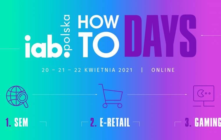 Specjalna edycja IAB HowTo nadchodzi! Trzy dni z SEM, e-retail i gamingiem