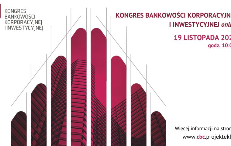 Kongres Bankowości Korporacyjnej i Inwestycyjnej online
