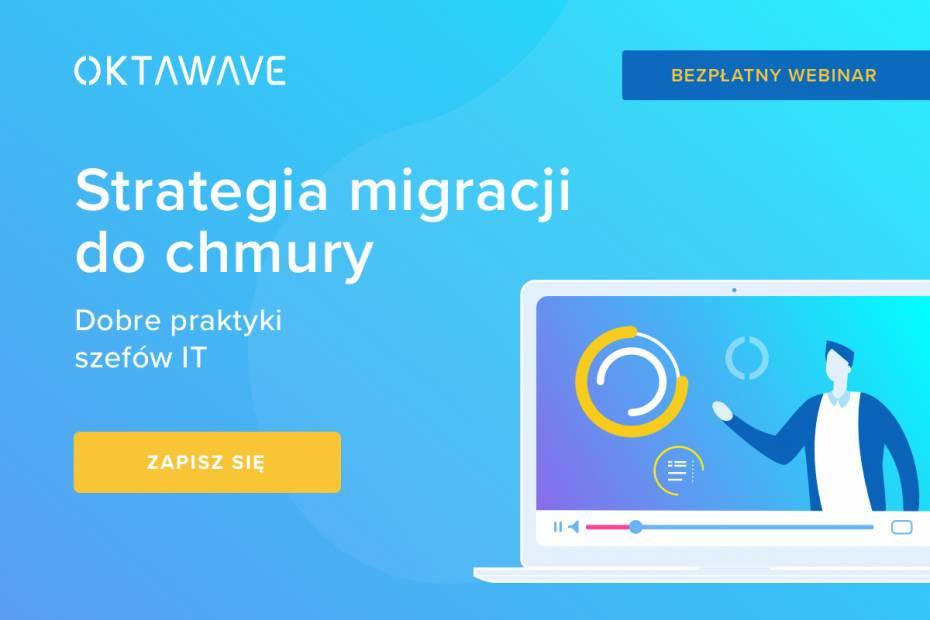 Strategia migracji do chmury - dobre praktyki szefów IT