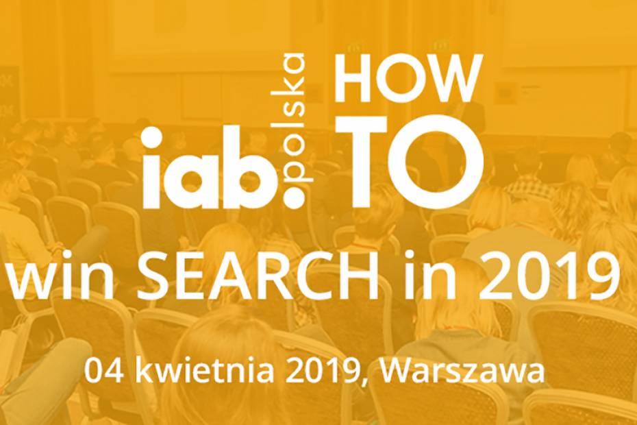 Przed nami kolejna odsłona IAB HowTo: win SEARCH in 2019